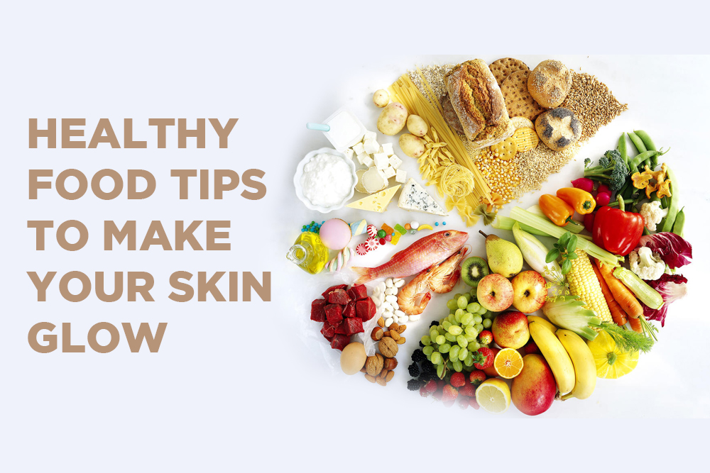 You Are What You Eat Healthy Food Tips To Make Your Skin Glow Tempovate Gel And Cream